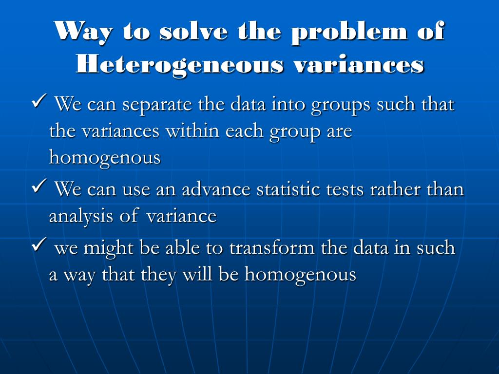 Way to solve the problem of Heterogeneous variances