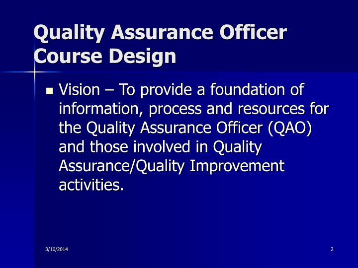 Quality assurance officer course design