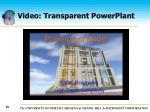 video transparent powerplant45