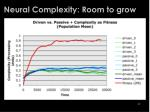 neural complexity room to grow