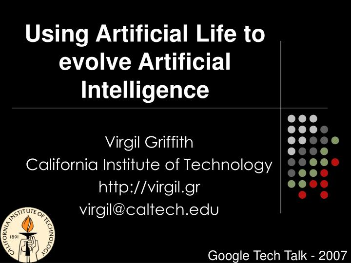 using artificial life to evolve artificial intelligence n.