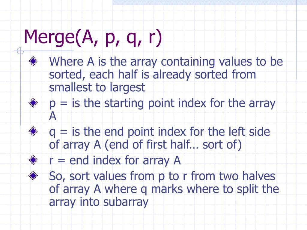 Merge(A, p, q, r)