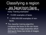 classifying a region as face non face