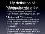 my definition of computer science