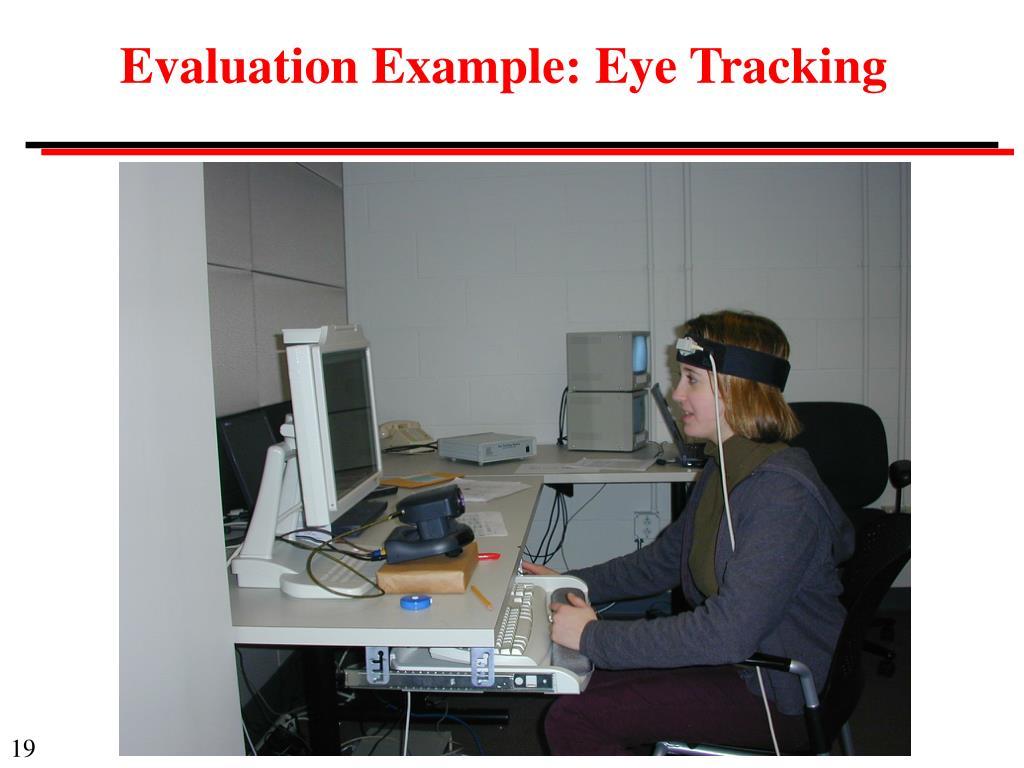 Evaluation Example: Eye Tracking