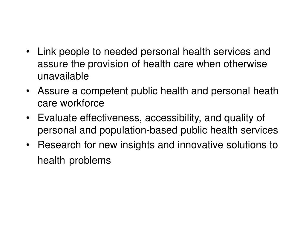 Link people to needed personal health services and assure the provision of health care when otherwise unavailable