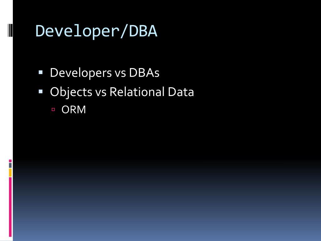 Developer/DBA