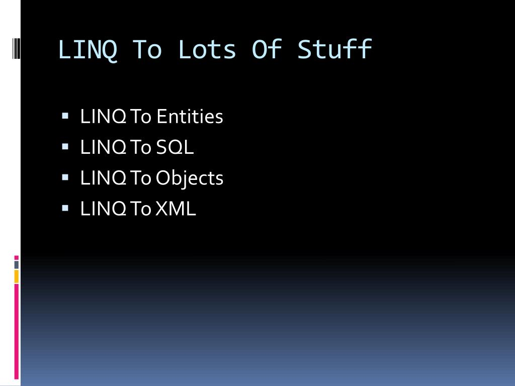 LINQ To Lots Of Stuff