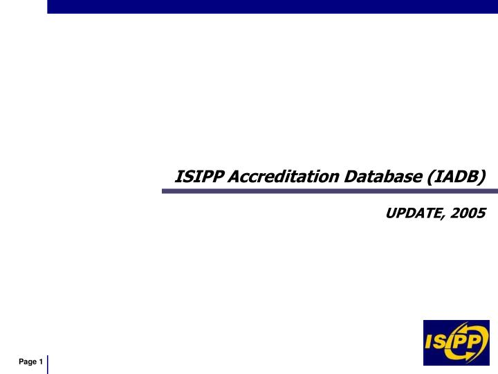Isipp accreditation database iadb update 2005