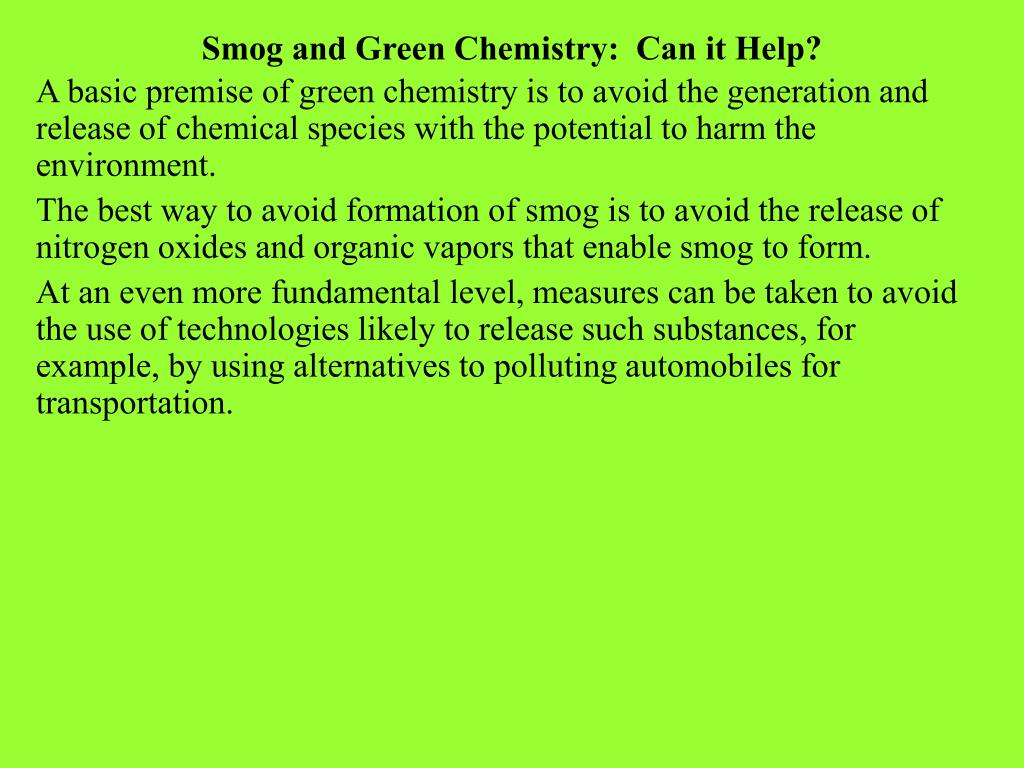 Smog and Green Chemistry:  Can it Help?