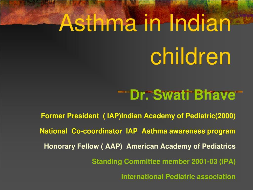 PPT - Asthma in Indian children PowerPoint Presentation ...