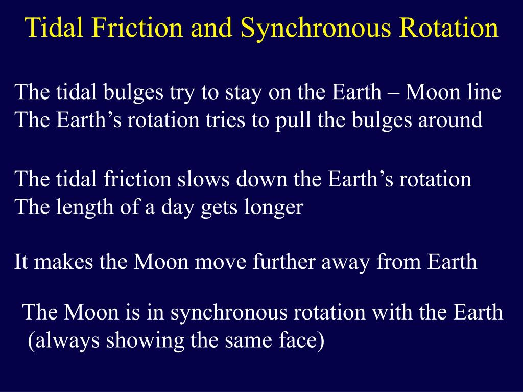Tidal Friction and Synchronous Rotation