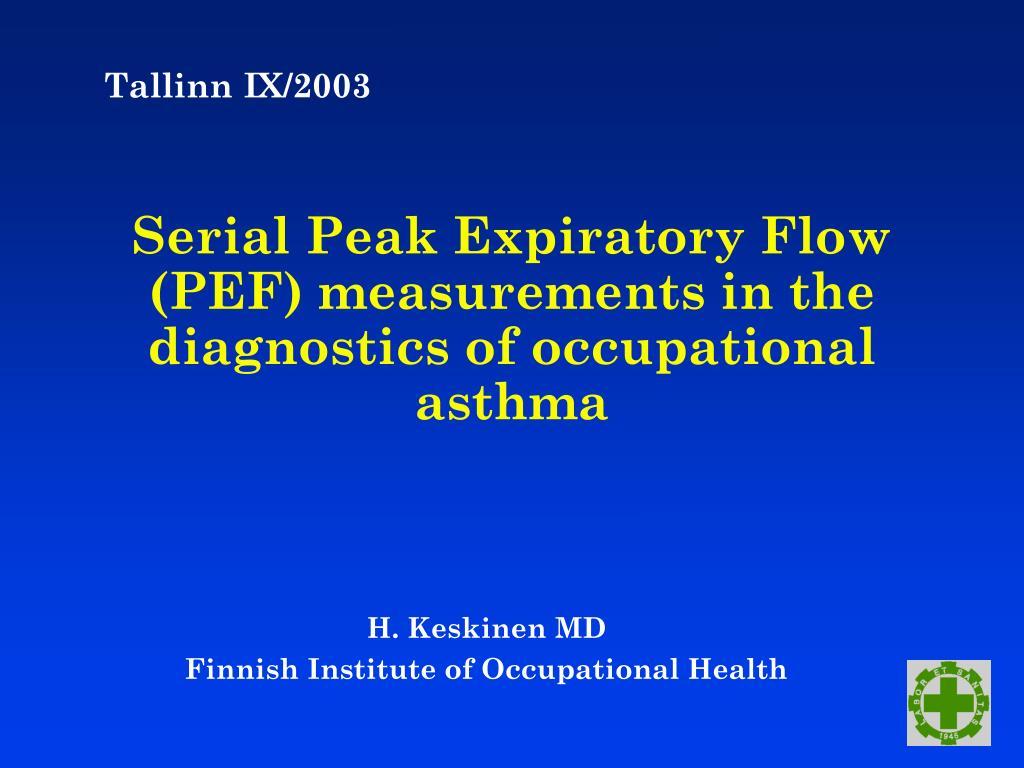 serial peak expiratory flow pef measurements in the diagnostics of occupational asthma l.