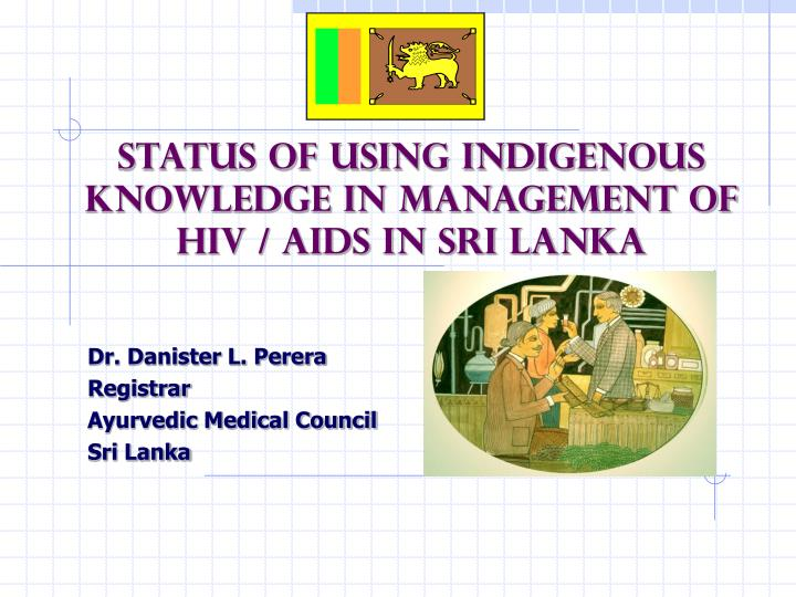 status of using indigenous knowledge in management of hiv aids in sri lanka n.