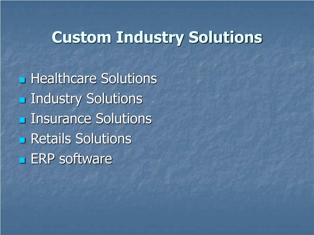 Custom Industry Solutions