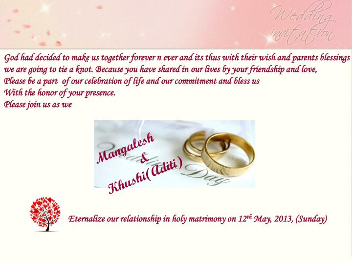 God had decided to make us together forever n ever and its thus with their wish and parents blessing...