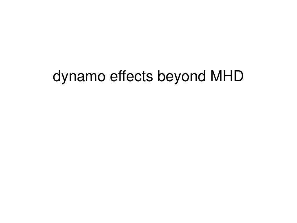 dynamo effects beyond MHD