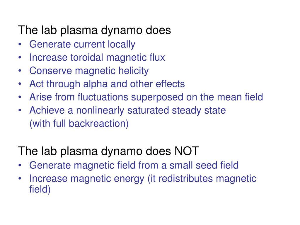 The lab plasma dynamo does