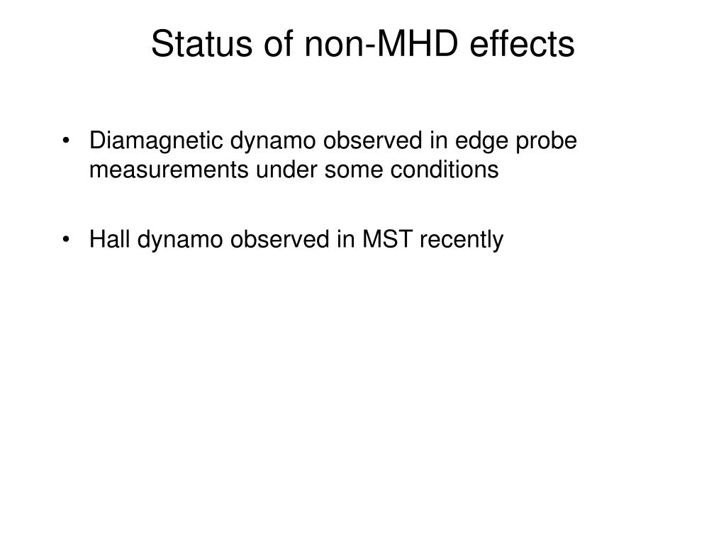 Status of non-MHD effects