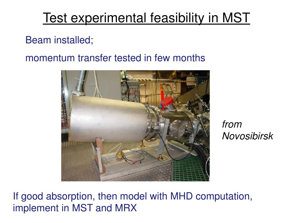Test experimental feasibility in MST