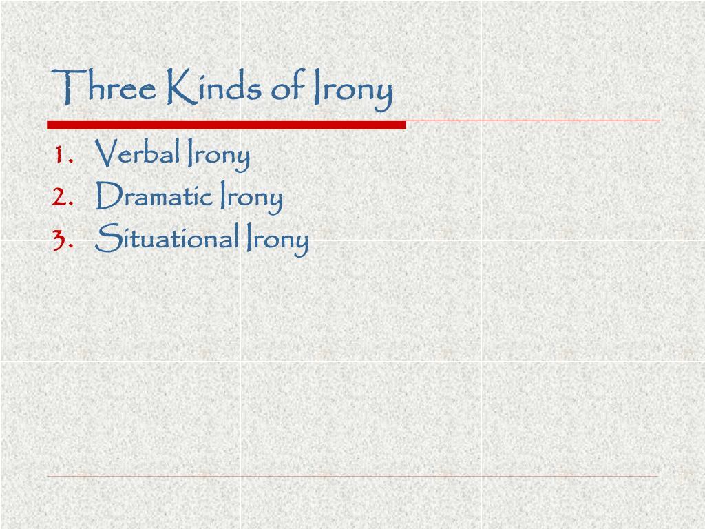 Three Kinds of Irony