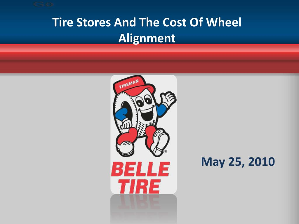 tire stores and the cost of wheel alignment l.