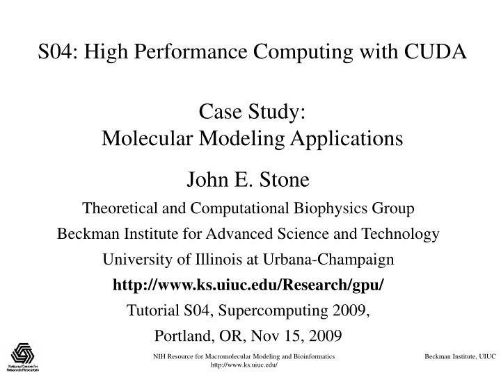 S04 high performance computing with cuda case study molecular modeling applications