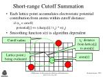 short range cutoff summation
