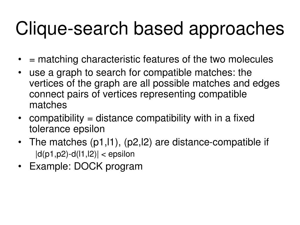 Clique-search based approaches