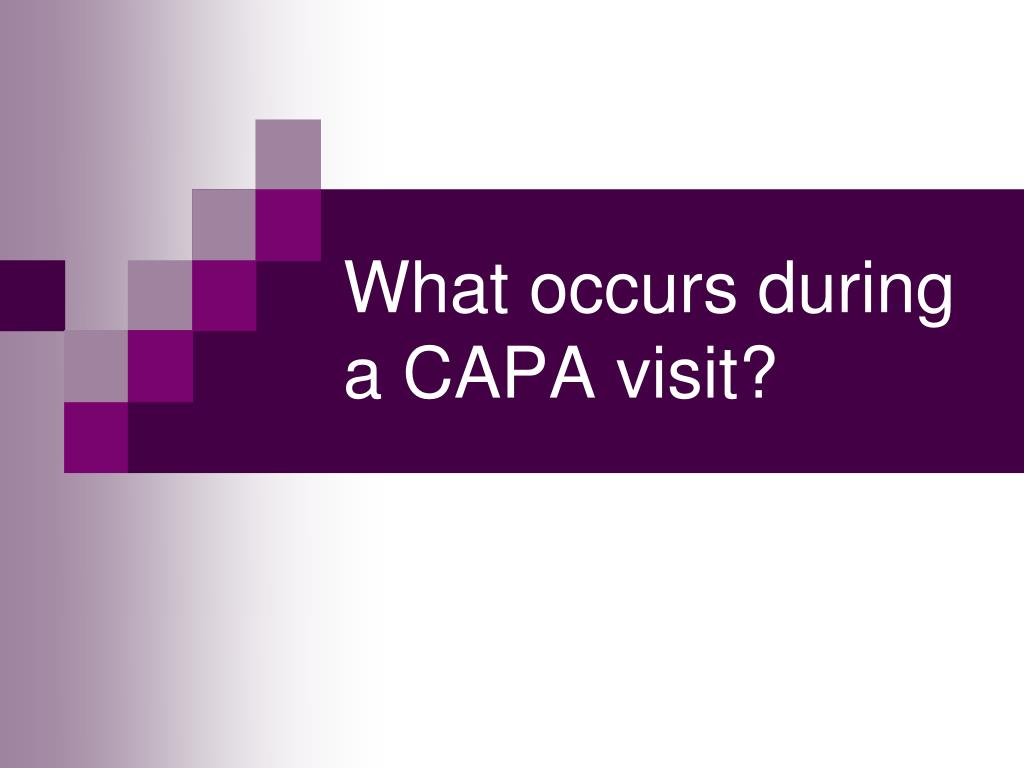 What occurs during a CAPA visit?