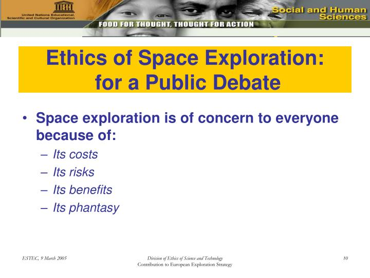 space exploration debate The space debate nasa sending humans  many people think that it would be better if robots and remote-controlled machines did all space research and exploration.