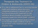 therapeutic day treatment for children adolescents h0035 ha