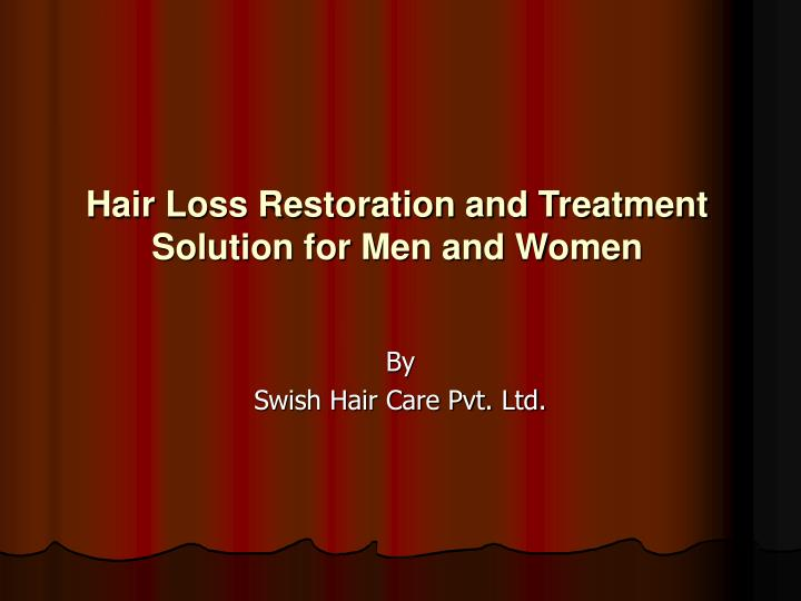 Hair loss restoration and treatment solution for men and women