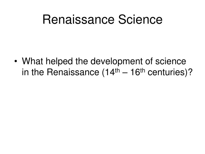 PPT - Renaissance Science PowerPoint Presentation - ID:1223673
