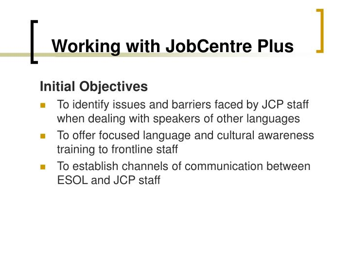 Working with jobcentre plus