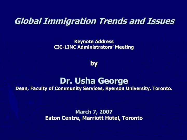 global immigration trends and issues keynote address cic linc administrators meeting n.