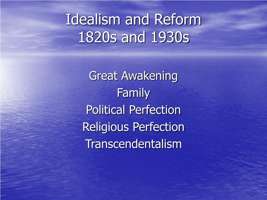 idealism and reform 1820s and 1930s l.