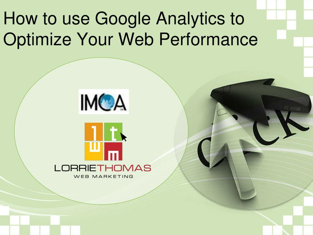 how to use google analytics to optimize your web performance l.