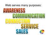 web serves many purposes
