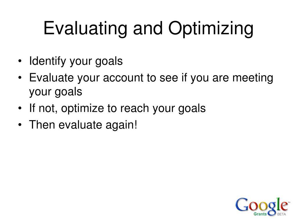Evaluating and Optimizing