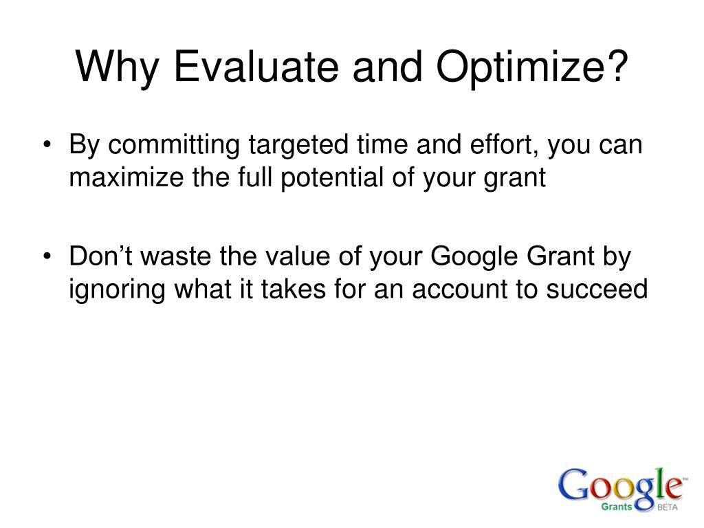 Why Evaluate and Optimize?