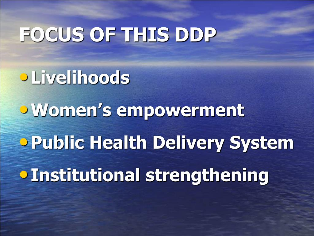 FOCUS OF THIS DDP