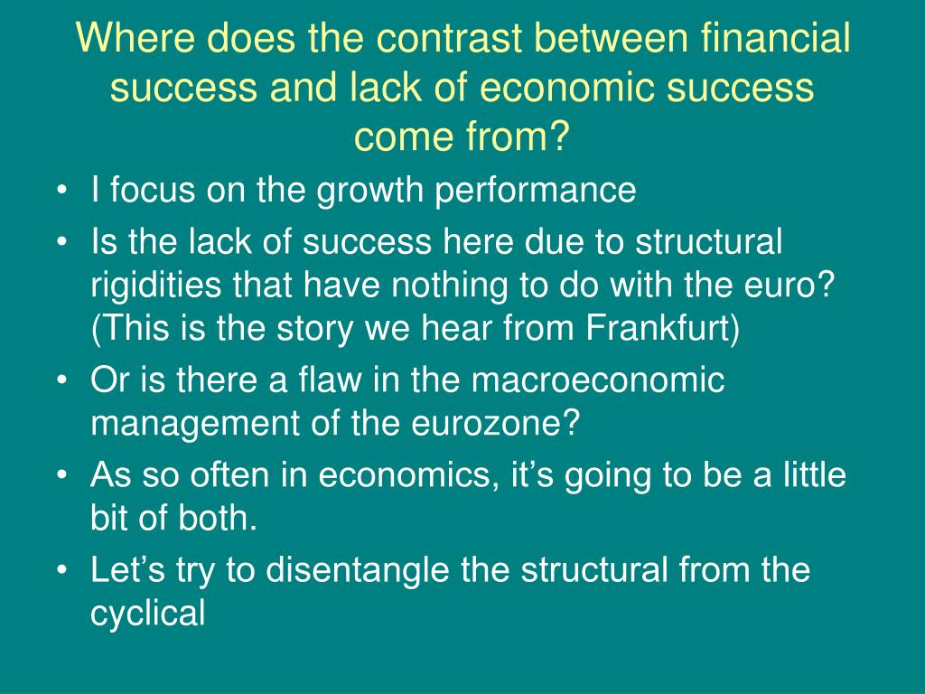 Where does the contrast between financial success and lack of economic success come from?