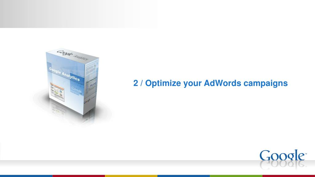 2 / Optimize your AdWords campaigns