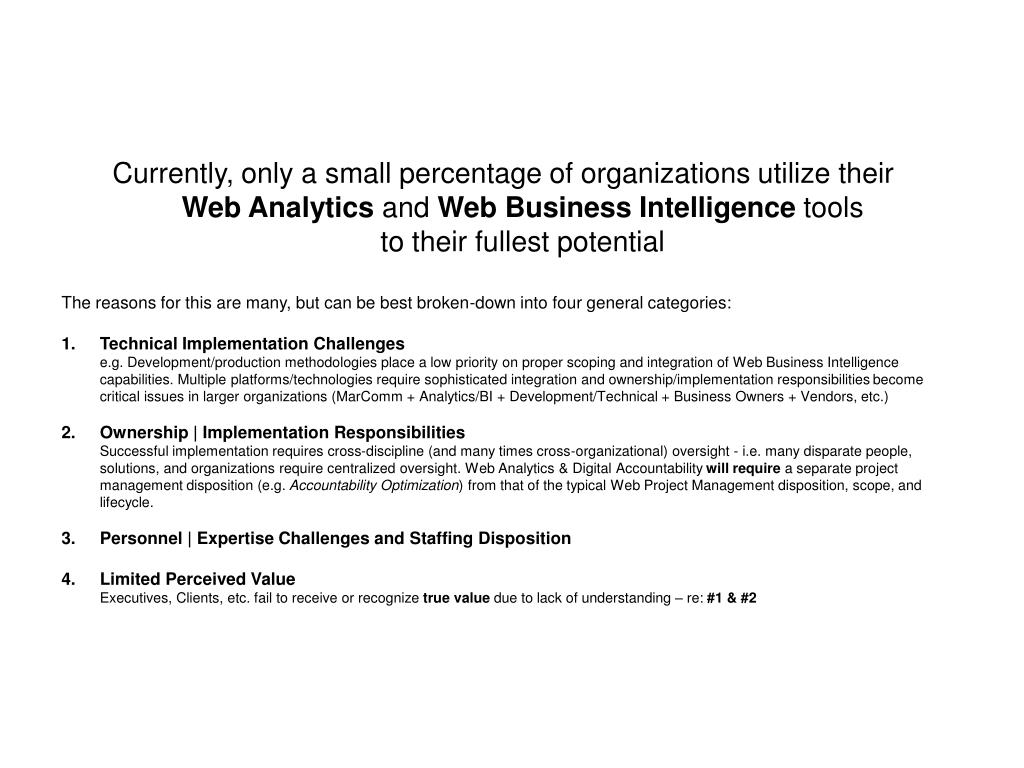 Currently, only a small percentage of organizations utilize their