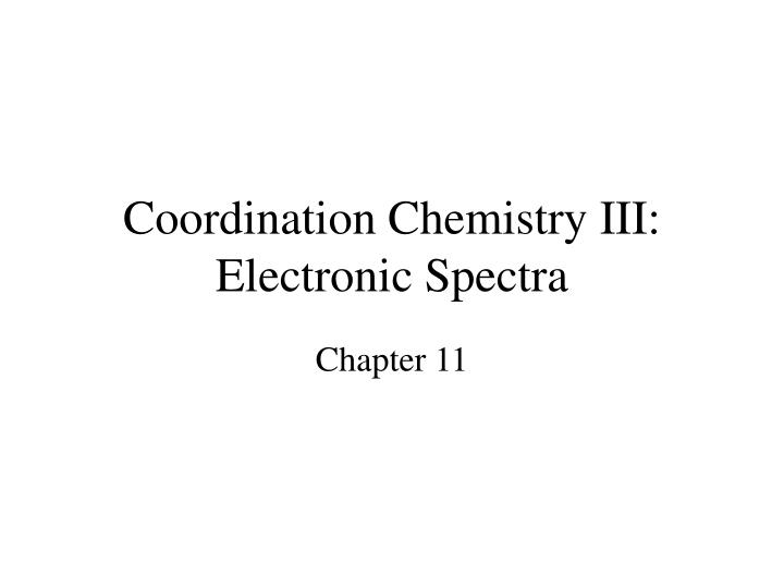 Lecture 29 electronic spectra of coordination compounds ml x (x.