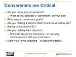 conversions are critical