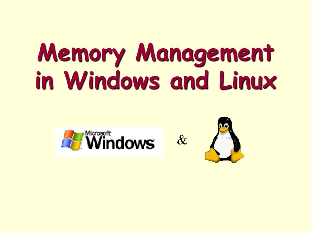PPT - Memory Management in Windows and Linux PowerPoint