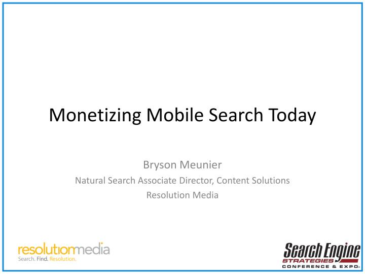 Monetizing mobile search today