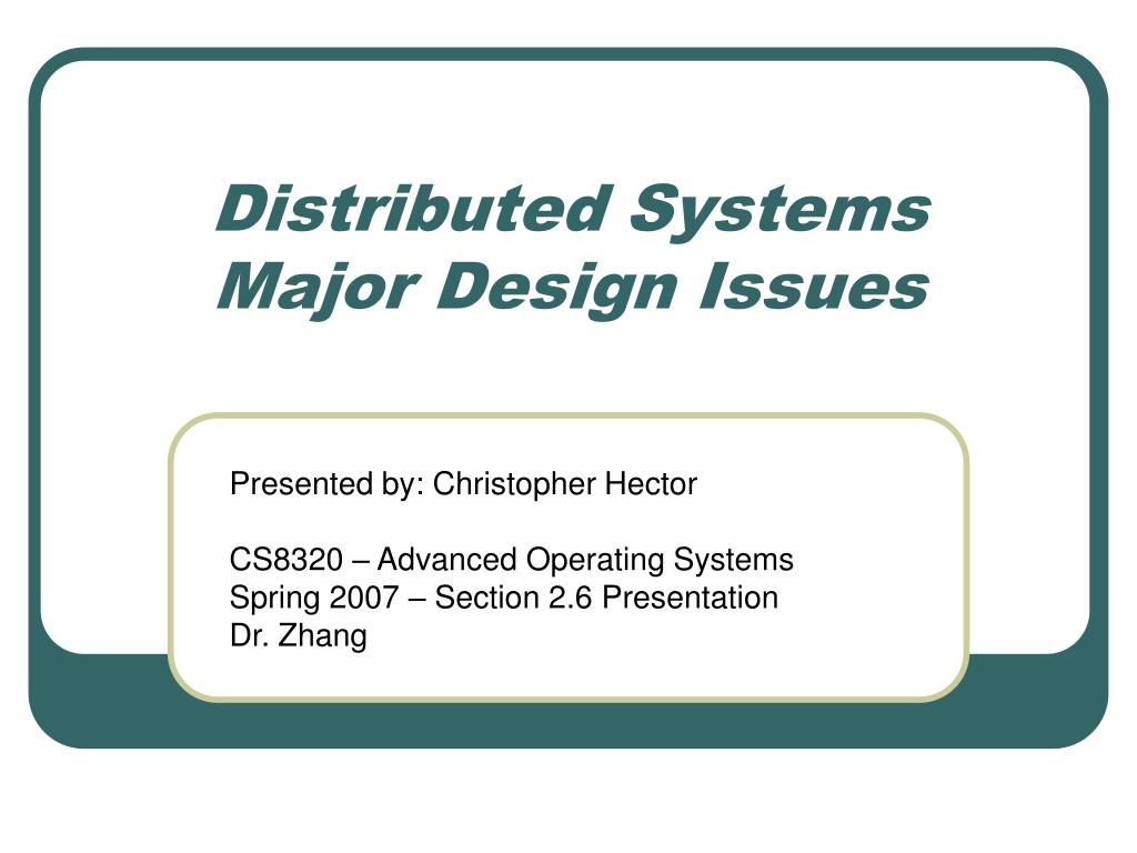 Ppt Distributed Systems Major Design Issues Powerpoint Presentation Free Download Id 1223960